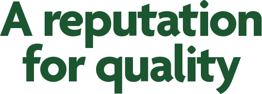 A reputation for quality